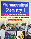 Pharmaceutical Chemistry I: Laboratory Manual for First Year Diploma in Pharmacy