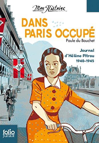 Dans Paris occupé. Journal d'Hélène Pitrou 1940-1945 (Folio Junior t. 1708) par Paule du Bouchet