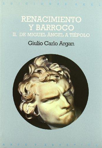 Renacimiento y Barroco II (Arte y estética) por Giulio Carlo Argan