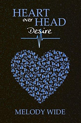 Heart over Head: Desire