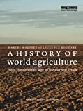 A History of World Agriculture: From the Neolithic Age to the Current Crisis by Marcel Mazoyer (2006-09-01)