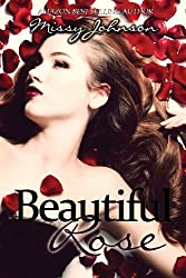 Beautiful Rose by Missy Johnson (2013-10-24)