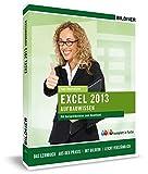 Excel 2013 - Aufbauwissen: Das Lernbuch für Excel-Problemlöser