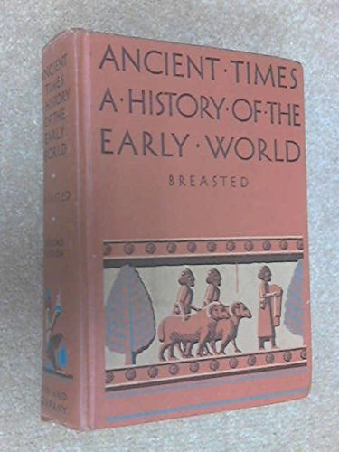 ANCIENT TIMES A HISTORY OF THE EARLY WORLD