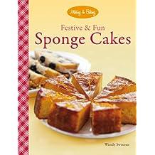 Festive & Fun Sponge Cakes (Making & Baking)
