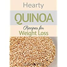 Hearty Quinoa Recipes For Weight Loss (English Edition)