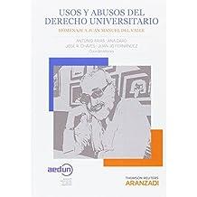 Usos y abusos del Derecho Universitario: Homenaje a Juan Manuel del Valle (Monografía)