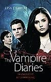 The Vampire Diaries: Im Zwielicht / Bei Dämmerung (Tagebuch eines Vampirs - Doppelbände, Band 1)