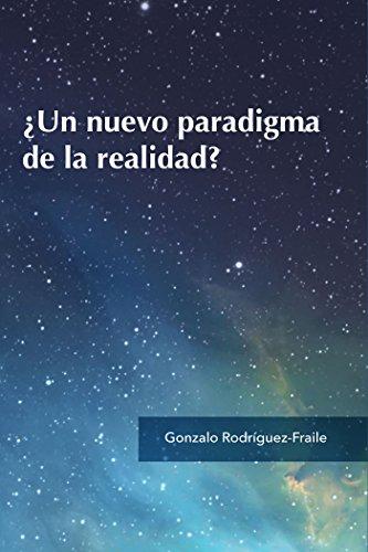 ¿Un nuevo paradigma de la realidad? por Gonzalo Rodríguez-Fraile