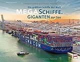 Megaschiffe - Giganten zur See: Die größten Schiffe der Welt
