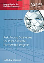 Risk Pricing Strategies for Public-Private Partnership Projects (Innovation in the Built Environment)