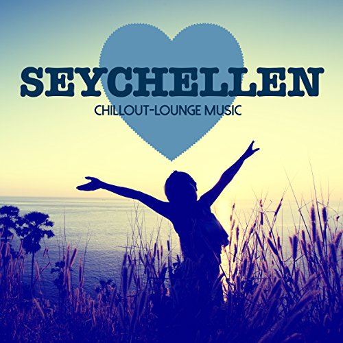 Seychellen Chillout Lounge Music - 200 Songs