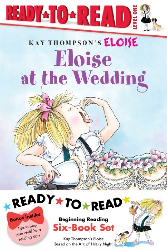 Eloise Ready-to-Read Value Pack: Eloise's Summer Vacation; Eloise at the Wedding; Eloise and the Very Secret Room; Eloise Visits the Zoo; Eloise Throws a Party!; Eloise's Pirate Adventure -