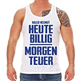 Malle Männer und Herren Trägershirt - Helmut Heute billig Morgen teuer (mit Rückendruck) Größe M - XXL