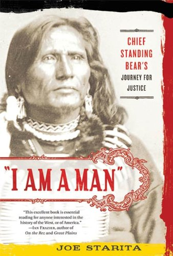 """I Am a Man"": Chief Standing Bear's Journey for Justice (English Edition)"
