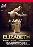 The Royal Ballet : Elizabeth. Yanowsky, Acosta, Wallfisch, Tuckett. [Import Italien]...