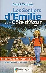 Les sentiers d'Emilie sur la Côte d'Azur : Volume 2, 25 promenades très faciles de Théoule-sur-Mer à Menton