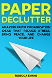 #10: Organization Tips: Paper Declutter - Amazing Paper Organization Ideas that Reduce Stress, Bring Peace, and Change your Life