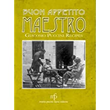 Giacomo Puccini Recipes: Buon Appetito Maestro (English Edition)