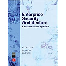 Enterprise Security Architecture: A Business-Driven Approach.
