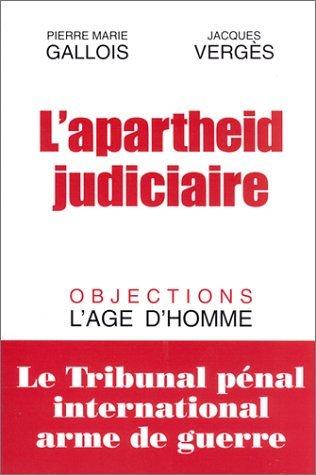 L'apartheid judiciaire, ou, Le TPI, arme de guerre (Objections)