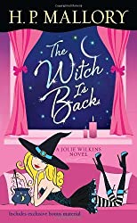 The Witch Is Back (with bonus short story Be Witched): A Jolie Wilkins Novel by H. P. Mallory (2012-07-31)