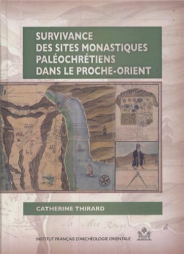Survivance des sites monastiques paléochrétiens dans le Proche-Orient