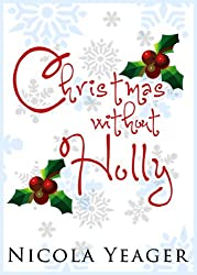Christmas Without Holly (A Seasonal Rom Com) (English Edition)