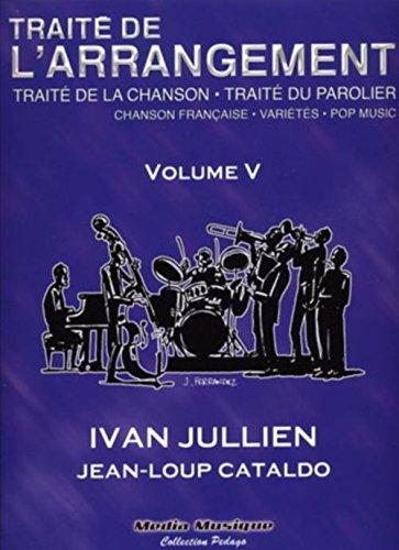 Méthodes et pédagogie Media Musique JULLIEN I. / CATALDO J.L. - TRAITE DE L'ARRANGEMENT VOL. V Traité de la chanson-Traité du parolier