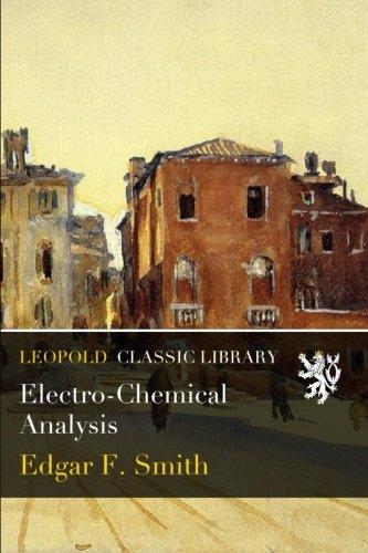 Electro-Chemical Analysis por Edgar F. Smith