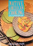 Native American Cooking: Foods of the Southwest Indian Nations by Lois Ellen Frank (1991-04-30)