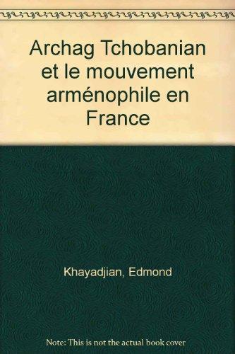 Archag Tchobanian et le mouvement arménophile en France