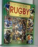 Le livre d'or du rugby, 1994