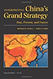 Interpreting China's Grand Strategy: Past, Present, and Future (Project Air Force Report,)