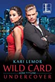 Book cover image for Wild Card Undercover (Love on the Line Book 1)