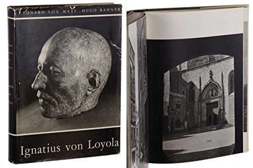 Matt, Leonard v./Rahner SJ, Hugo: Ignatius von Loyola. 1.-12. Tsd. Echter, 1955. Gr.-8°. 226 S., zahlr. Abb. Leinen. Schutzumschl.