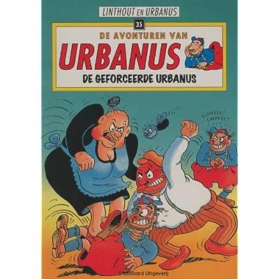 De geforceerde Urbanus: tekst Linthout en Urbanus ; tek. Linthout
