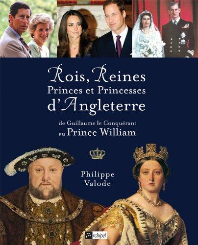 Rois, reines, princes et princesses d'Angleterre par Philippe Valode