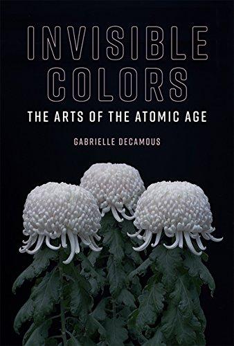 Invisible Colors: The Arts of the Atomic Age (Leonardo) Atomic Design