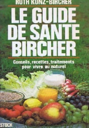 Le guide de sante du docteur bircher-benner