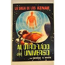 LA SAGA DE LOS AZNAR. 43: AL OTRO LADO DEL UNIVERSO.
