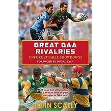 Great GAA Rivalries: Unforgettable Showdowns (English Edition)