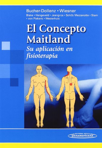 El concepto Maitland: Su aplicación en fisioterapia por Dollenz Gerti Bucher