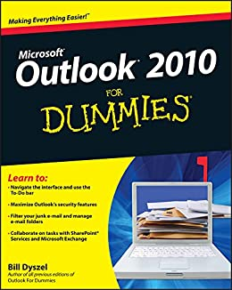 Outlook 2010 For Dummies by [Dyszel, Bill]