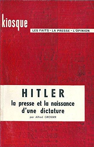 Hitler , La presse et la naissance d' une dictature