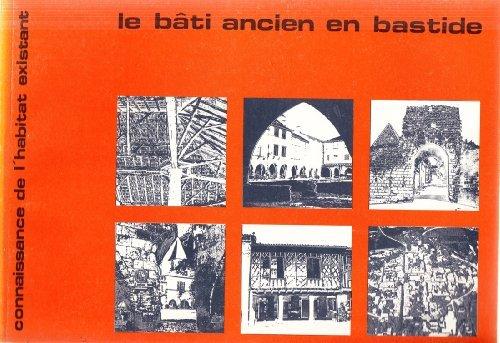 Le Bâti ancien en bastide (Connaissance de l'habitat existant)
