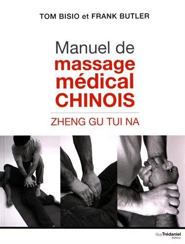 Manuel de massage médical chinois : Zheng Gu Tui Na