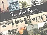[(The First Resort : Fun, Sun, Fire and War in Cape May, America's Original Seaside Town)] [By (author) Ben Miller] published on (June, 2010)