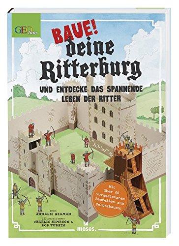 Preisvergleich Produktbild Baue! deine Ritterburg: und entdecke das spannende Leben der Ritter