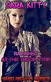Ravished at the Truck Stop (Hard Nights Book 2) (English Edition)